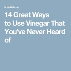 14Great Ways toUse Vinegar That You've Never Heard of