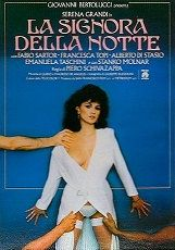 Lady Of The Night (1985) $19.99; aka: La Signora Della Notte; Angelina (Serena Grandi) is tired of long serious relationships. One day she is brutally raped and she changes dramatically. Suddenly she is getting involved in more and more dangerous relations with unknown men until her behavior leads to a fatal crime.