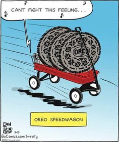 """I see what you did there, and, for some reason, I """"can't seem to fight this feeling for Oreos anymore""""...   :)"""
