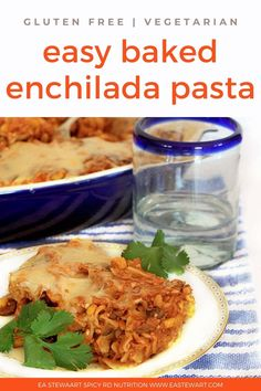 This Baked Enchilada Pasta is so easy to make and absolutely delicious! It's a healthy dinner the whole family will love! Get the gluten free and vegetarian recipe at EA Stewart, Spicy RD Nutrition www.eastewart.com