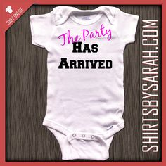 Funny The Party Has Arrived Baby Onesie Custom - Personalized Onesies for Babies on Etsy, $19.99