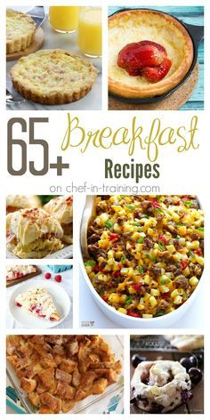 OVER 65+ Breakfast Recipes on Chef in Training... so many delicious ideas in one spot!