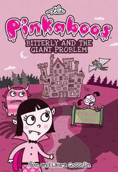 Juvenile Fiction: The Pinkaboos #1: Bitterly and the Giant Problem by Laura & Jake Gosselin