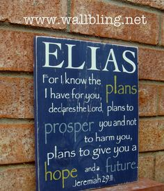 Personalized Wood Sign - Jeremiah 29:11 For I Know the Plans I Have For You, by WallBling.net