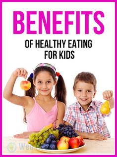 Benefits of Healthy Eating For Kids : #nutrition