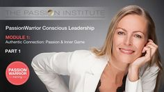 PassionWarrior Conscious Leadership Training excerpt teaching + process question from The Passion Institute
