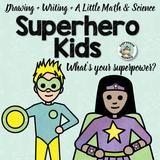 Do you think your students are super!  Make them feel like superheroes with this fun lesson that integrates drawing, writing, math and science. If you are an ar