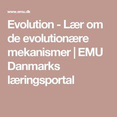 Evolution - Lær om de evolutionære mekanismer | EMU Danmarks læringsportal