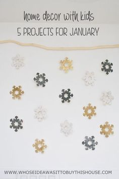 5 fun winter craft ideas to do with kids! Decorate your house with kids AND with style. :)