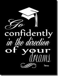 """Go confidently in the direction of your dreams."" Great advice for #graduation!"