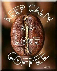 Keep calm and love #coffee