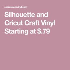 Silhouette and Cricut Craft Vinyl Starting at $.79