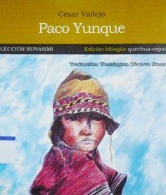 """""""PACO YUNQUE"""" - César Vallejo #Perú"""