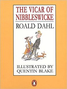 Vicar Of Nibbleswicke: Roald Dahl, Blake Quentin: 9780140348910: Books - Amazon.ca