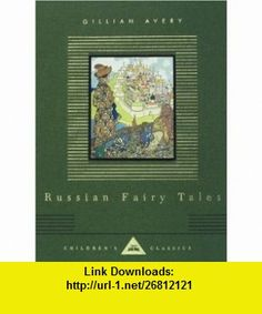Russian Fairy Tales (Everymans Library Childrens Classics) (9780679436416) Gillian Avery, Ivan Bilibin , ISBN-10: 0679436413  , ISBN-13: 978-0679436416 ,  , tutorials , pdf , ebook , torrent , downloads , rapidshare , filesonic , hotfile , megaupload , fileserve
