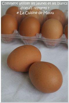 Comment utiliser des jaunes d'oeufs et blancs d'oeufs restants ? (conservation et recettes)