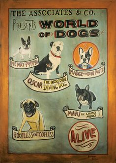 World-of-Dogs ~ Commissioned sideshow circus banner portrait on Canvas , 7 x 6 ft . by kevinrhouse, via Flickr