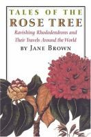 Cover image for Tales of the rose tree : ravishing rhododendrons and their travels around the world