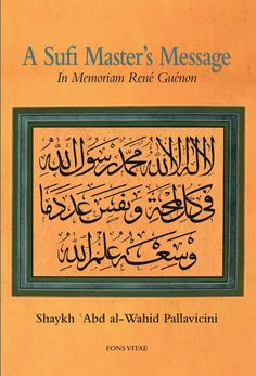 A Sufi Master's Message: In Memoriam René Guénon Sufi Saints, Spiritual Music, Islamic Art, Mystic, Literature, This Book, Messages, Books, Allah