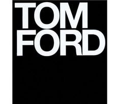 Anything Tom Ford