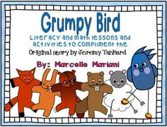 This Freebie Includes A Complete Math And Literacy Lesson For The Book GRUMPY BIRD By Jeremy