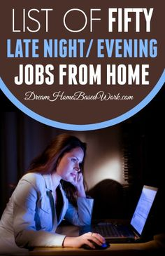 50 Late Night or Evening Work At Home Jobs
