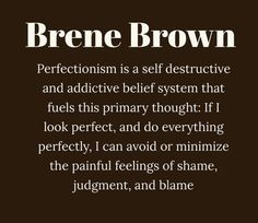 Brene Brown on perfectionism Great Quotes, Quotes To Live By, Inspirational Quotes, Motivational Quotes, Uplifting Quotes, Quotes Quotes, The Words, Cool Words, Brene Brown Zitate