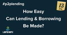 Peer to Peer Lending in India - Lending, Peer to Peer Loan Peer To Peer Lending, The Borrowers, Investing, Stay Tuned, Easy, Club