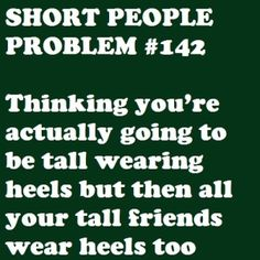 Easy solution, you guys just have to stop wearing heals. :D