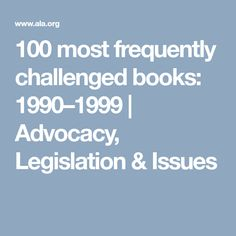 100 most frequently challenged books: 1990–1999 | Advocacy, Legislation & Issues