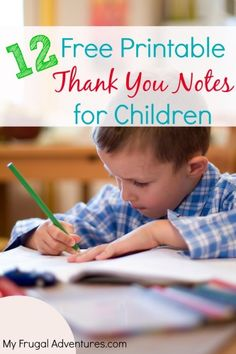 Free Printable Thank You Notes- 12 options for children of all ages.