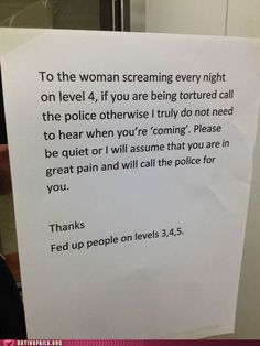 To the woman screaming all night - Funny note Funny Note, The Funny, Neighbor Notes, Funny Headlines, Laughter The Best Medicine, Can, Over Dose, Funny Stories, Funny Signs