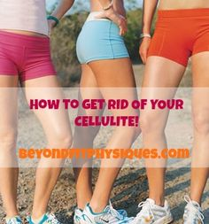 4 Steps to reducing cellulite...