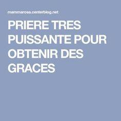 PRIERE TRES PUISSANTE POUR OBTENIR DES GRACES