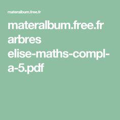 materalbum.free.fr arbres elise-maths-compl-a-5.pdf