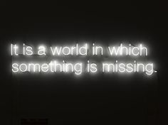 it is a world in which ... Neon work by Cerith Wyn Evans