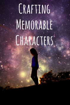 a writer's inspiration: Crafting Memorable Characters