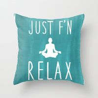 Throw Pillow featuring Just F'n Relax - Yoga by Just F'n Relax