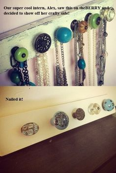 Organize jewelry - Love the idea of using the colorful favorite door nobs... maybe add to a picture frame with wires suspended between sides to hang earrings