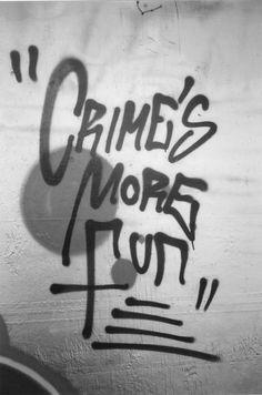 Crime's more fun