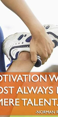 """""""Motivation will almost always beat mere talent.""""  - Quotes that inspire you to live healthier and be happier."""