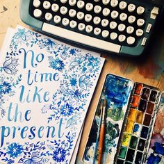No time like the present! Watercolor in blue.