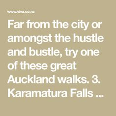 Far from the city or amongst the hustle and bustle, try one of these great Auckland walks. 3. Karamatura Falls Pack a picnic, escape the city for ...