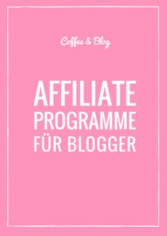 COFFEE & BLOG: Geld verdienen mit dem Blog - Affiliate Programme für Blogger