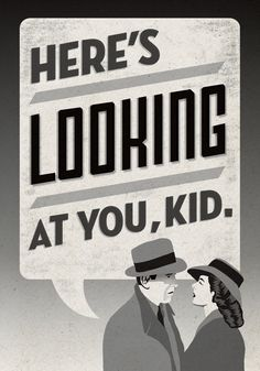 Here's Looking At You, Kid- Casablanca Poster. $20.00, via Etsy.