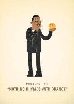 Problem #4 - Nothing Rhymes With Orange