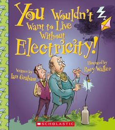 Uses humor in both text and illustrations to describe what it would be like to live without the electric power that makes modern life possible.