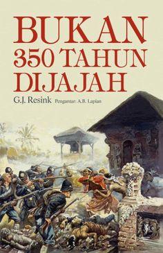 G.J. Resink: Bukan 350 Tahun Dijajah | Komunitas Bambu.
