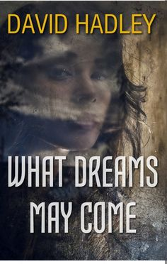 Free Kindle Sci-Fi Thriller Novel: What Dreams May Come