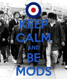 KEEP CALM AND BE MODS. Another original poster design created with the Keep Calm-o-matic. Buy this design or create your own original Keep Calm design now. Mod Scooter, Scooter Girl, Lambretta Scooter, Scarface Poster, Df Mexico, Fred Perry Polo Shirts, Tailor Made Suits, Mod Girl, Rude Boy